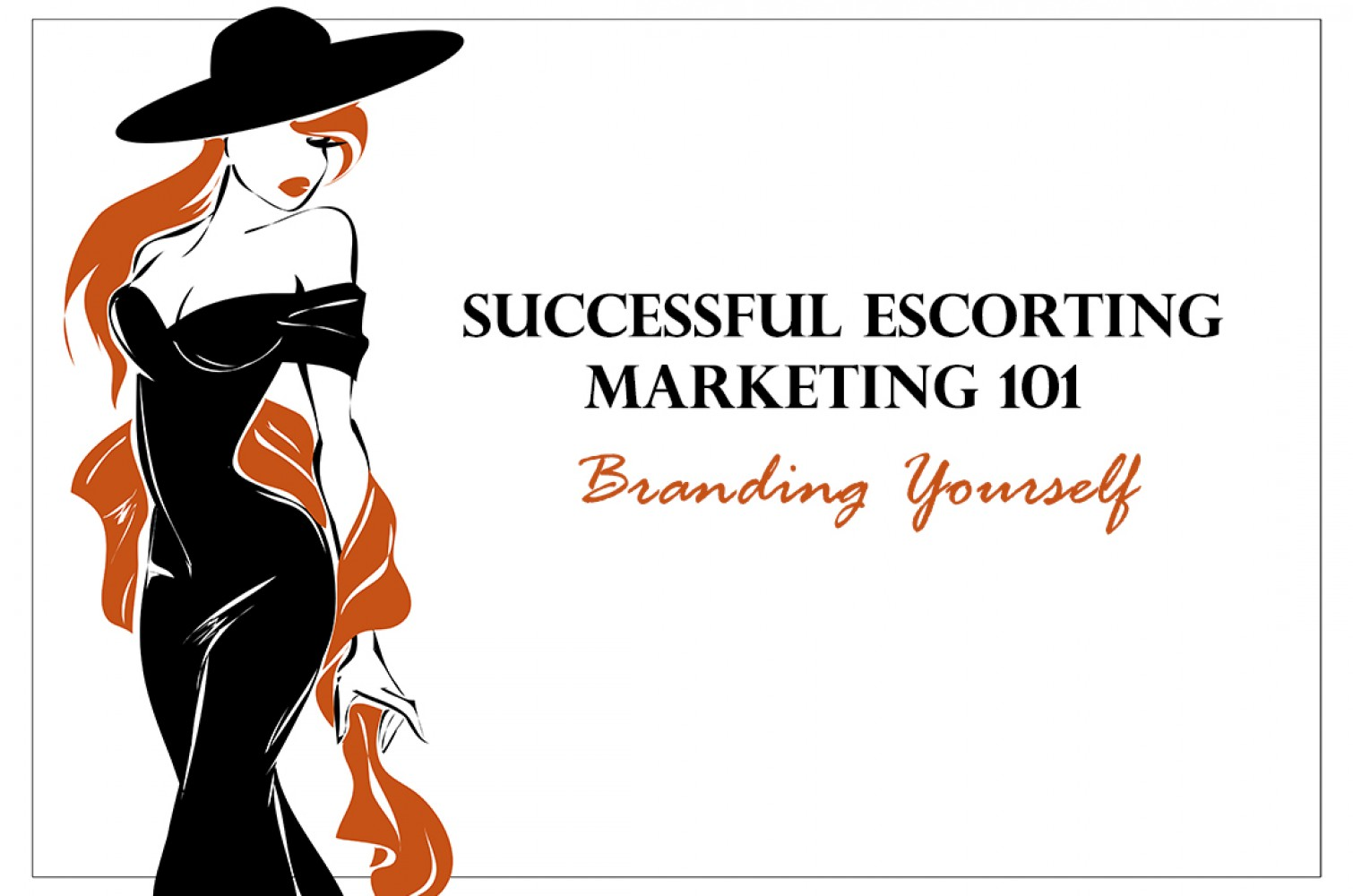 Successful Escorting: Marketing 101 – Branding Yourself