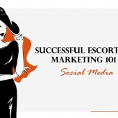 Successful Escorting: Marketing 101 – Social Media